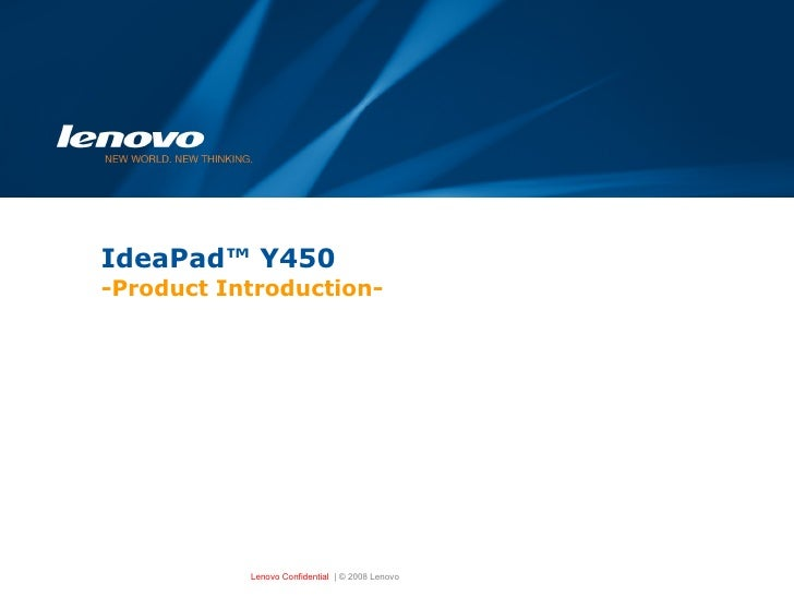 IdeaPad™ Y450  -Product Introduction-
