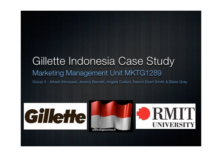 case study gillette indonesia Gillette indonesia key marketing issues facing gillette indonesia indonesia  gillette case study gillette has successfully convinced the world that.