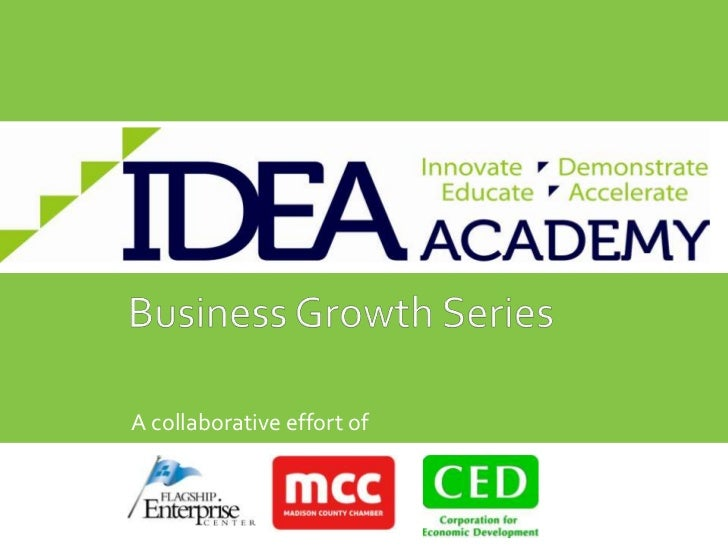 Business Growth Series<br />A collaborative effort of <br />