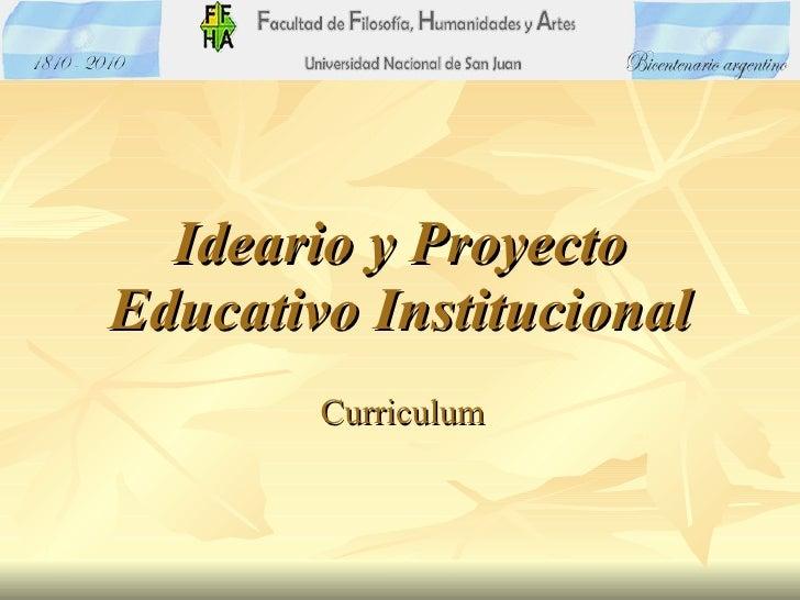 Ideario y Proyecto Educativo Institucional Curriculum