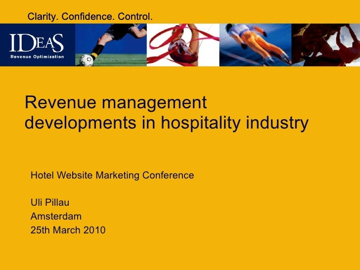 Revenue management developments in hospitality industry  Hotel Website Marketing Conference  Uli Pillau Amsterdam 25th Mar...