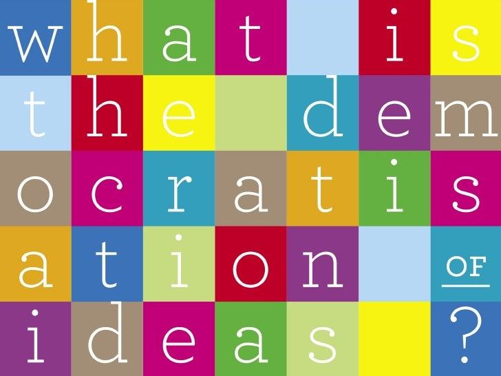 The democratisation of Ideas