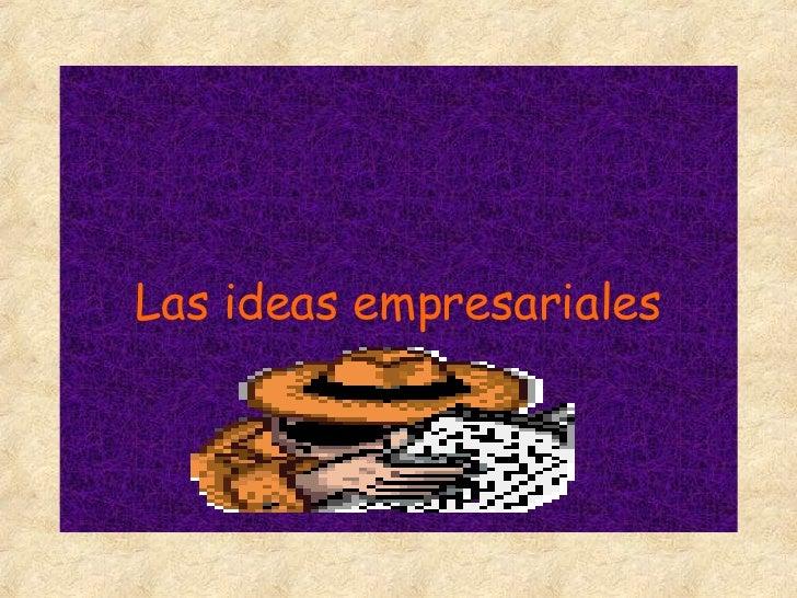 Las ideas empresariales