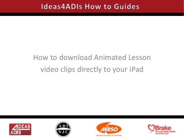 Ideas4ADIs How To Guide - iPad
