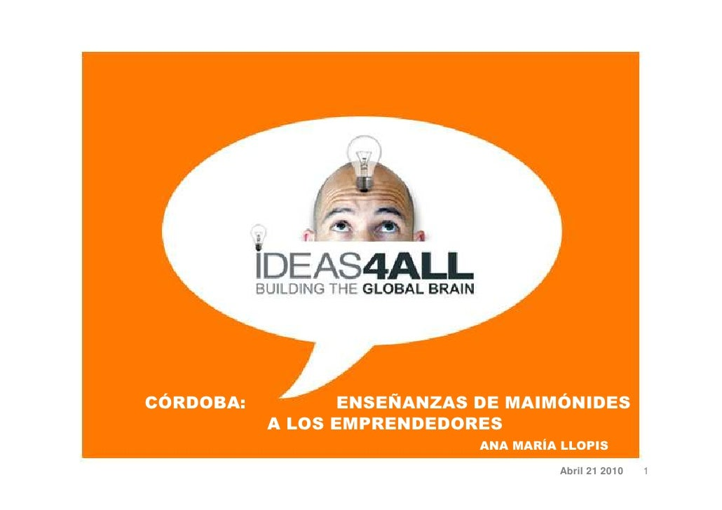 ideas4all iniciador córdoba abril  2010 Enseñanzas de Maimónides a los emprendedores