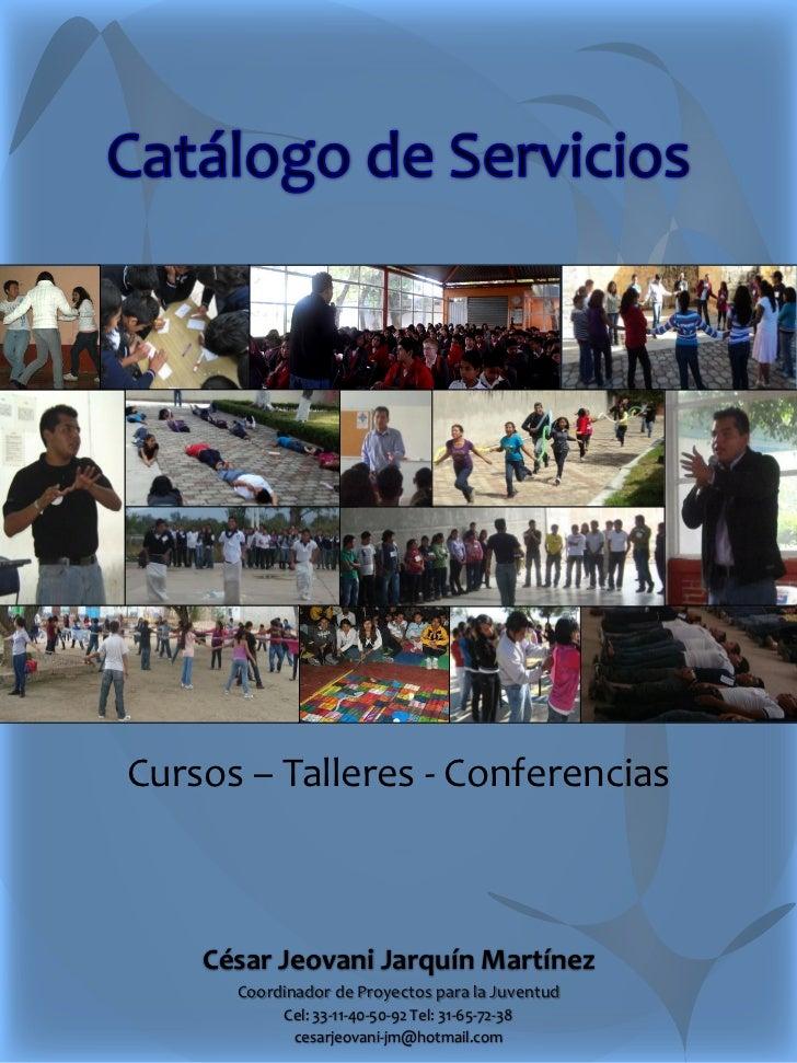 Cursos – Talleres - Conferencias    César Jeovani Jarquín Martínez      Coordinador de Proyectos para la Juventud         ...