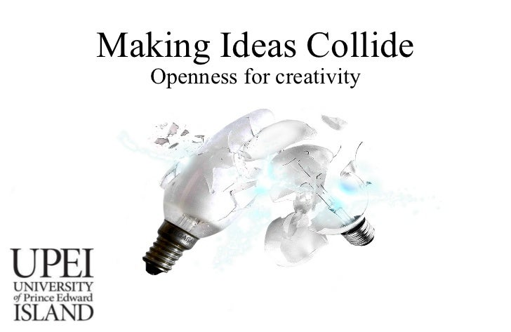 Making Ideas Collide Openness for creativity
