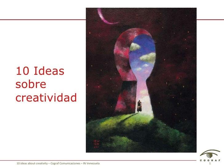 10 Ideas sobre creatividad