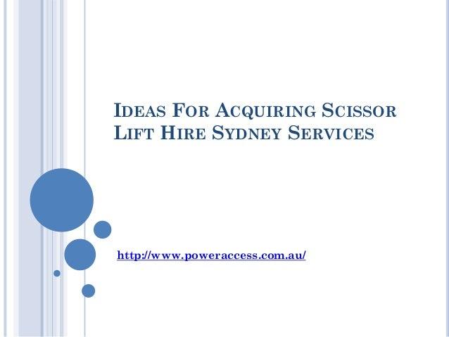 IDEAS FOR ACQUIRING SCISSORLIFT HIRE SYDNEY SERVICEShttp://www.poweraccess.com.au/