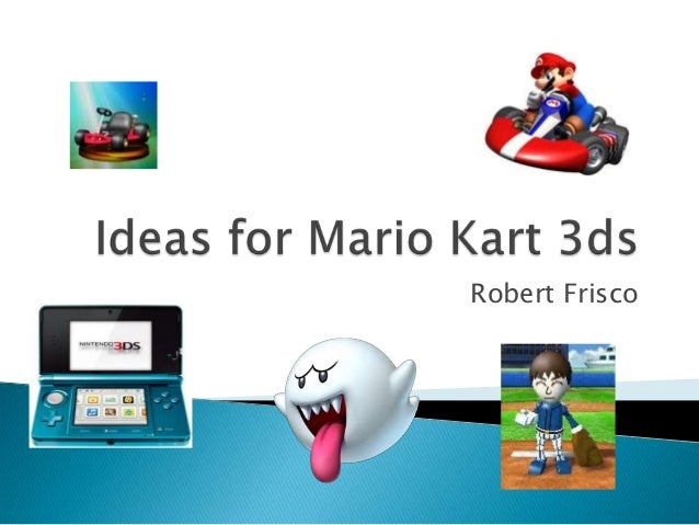 Ideas for mario kart 3ds