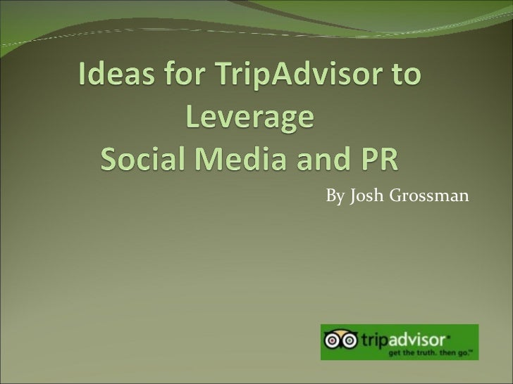 Ideas For TripAdvisor To Leverage Social Media And Pr
