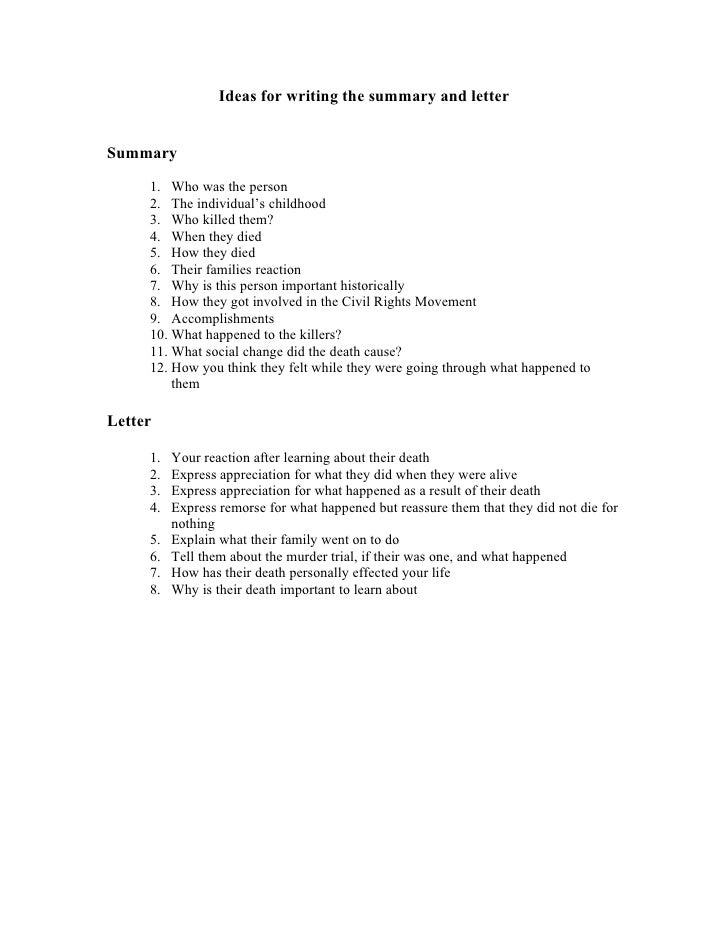 Ideas for writing the summary and letterSummary     1. Who was the person     2. The individual's childhood     3. Who kil...