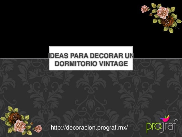 Ideas para decorar un dormitorio vintage for Ideas para decorar un dormitorio