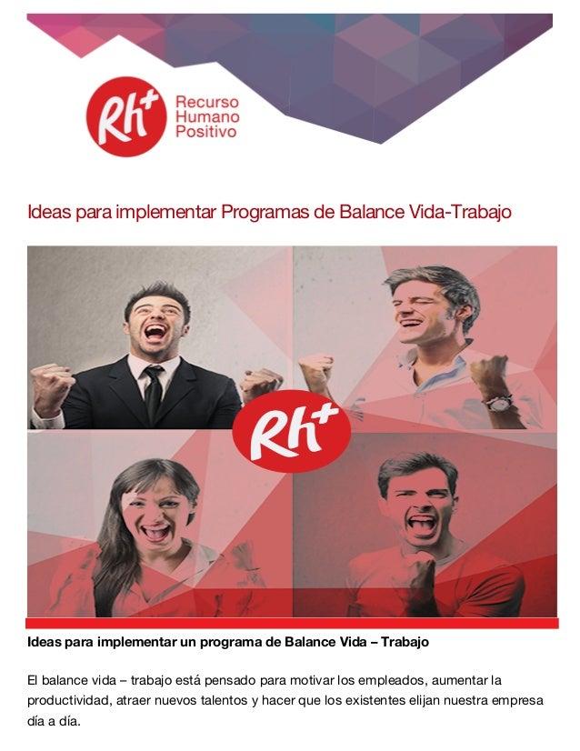 Ideas para implementar Programas de Balance Vida-Trabajo Ideas para implementar un programa de Balance Vida – Traba...