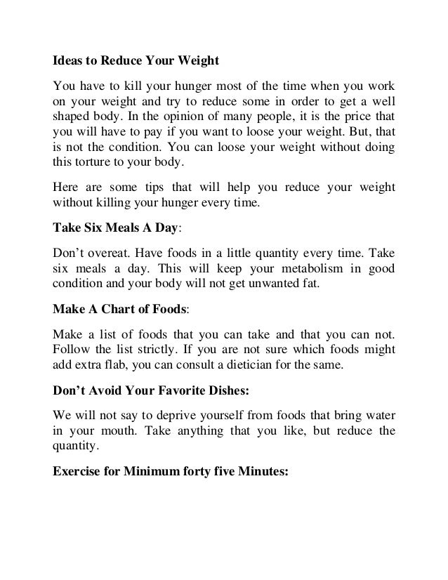 Ideas to Reduce Your Weight You have to kill your hunger most of the time when you work on your weight and try to reduce s...