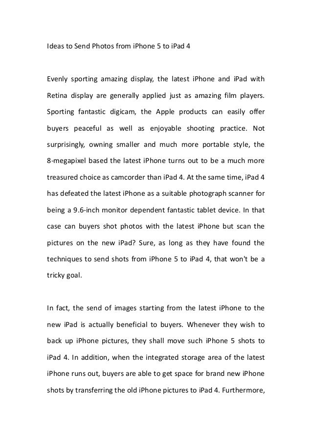 Ideas to Send Photos from iPhone 5 to iPad 4Evenly sporting amazing display, the latest iPhone and iPad withRetina display...