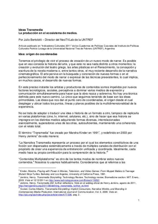 Ideas TransmediaLa producción en el ecosistema de medios.Por Julio Bertolotti – Director del NeoTVLab de la UNTREFArtículo...