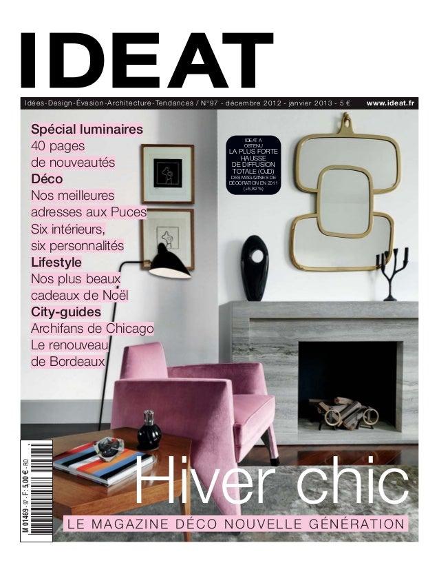 Idées-Design-Évasion-Architecture-Tendances / N°9 7 - d écemb re 2 0 1 2 - janvier 2 0 1 3 - 5 €   www.ideat.fr           ...