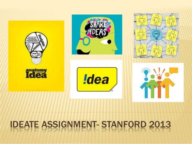 IDEATE ASSIGNMENT- STANFORD 2013
