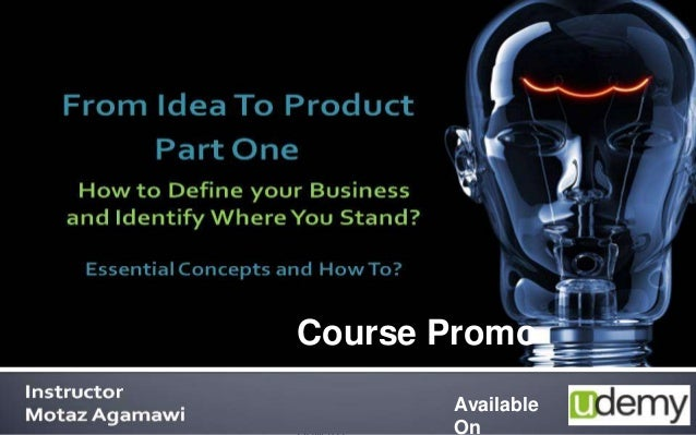 Technology Commercialization, Part One By: Motaz Al-AgamawiEssential Concepts and 1 Available On Course Promo