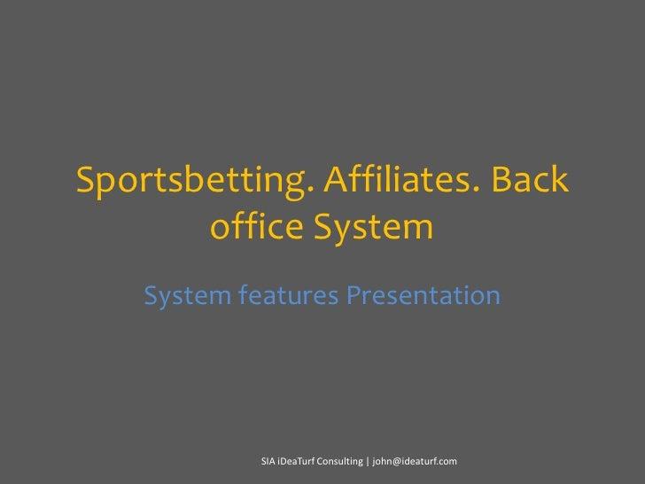 Sportsbetting, Backoffice & Affiliate System Presentation
