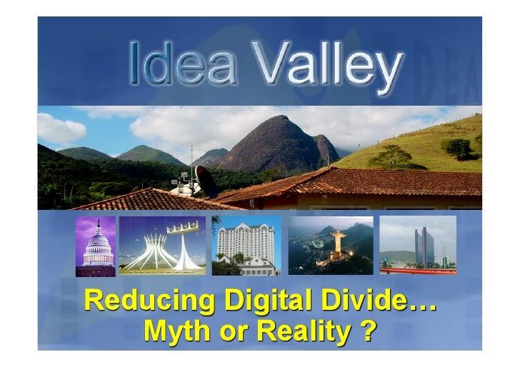 IdeaValley Digital Inclusion Myth Or Reality - Sergio Cabral