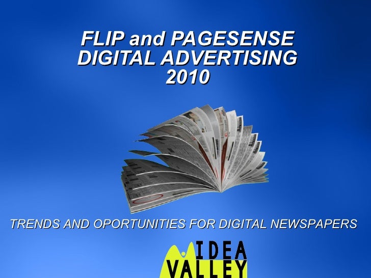 FLIP and PAGESENSE         DIGITAL ADVERTISING                 2010     TRENDS AND OPORTUNITIES FOR DIGITAL NEWSPAPERS