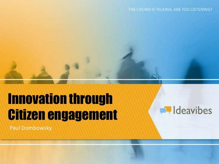 Innovation through<br />Citizen engagement<br />Paul Dombowsky<br />