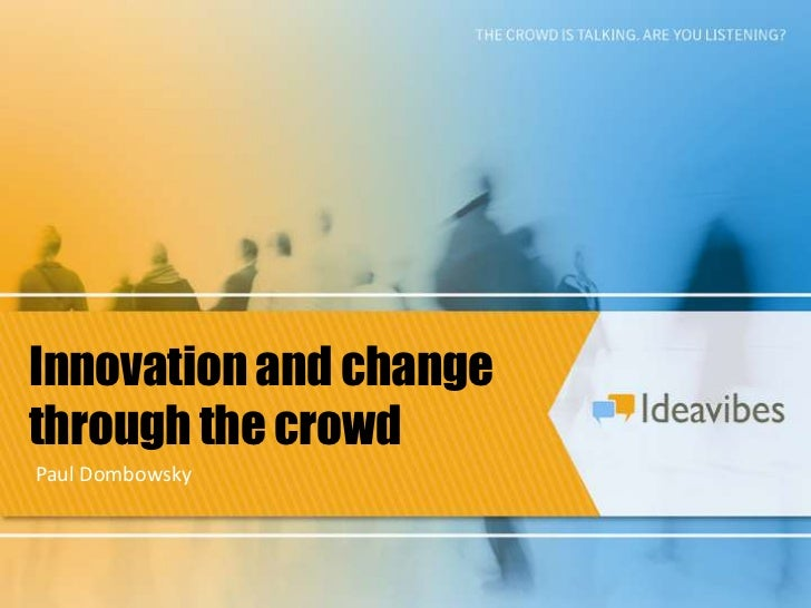 Innovation and change through the crowd<br />Paul Dombowsky<br />