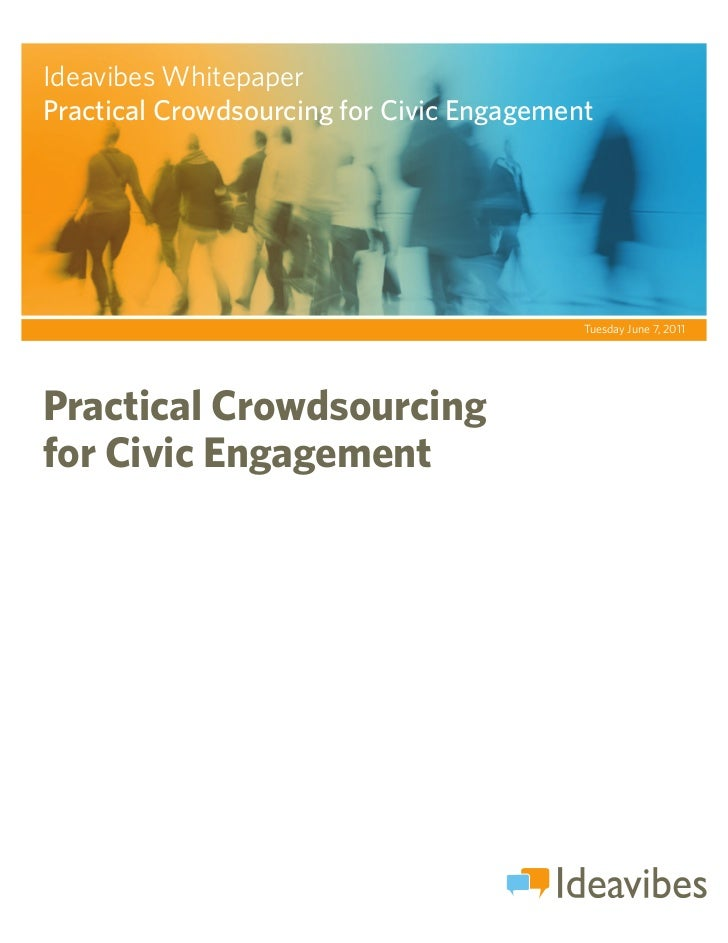 Ideavibes WhitepaperPRACTICAL CROWDSOURCING                          FOR CIVIC ENGAGEMENTPractical Crowdsourcing for Civic...