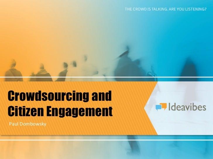 Crowdsourcing andCitizen EngagementPaul Dombowsky