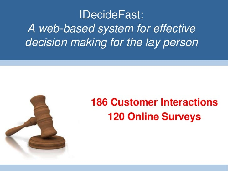 IDecideFast:A web-based system for effectivedecision making for the lay person            186 Customer Interactions       ...