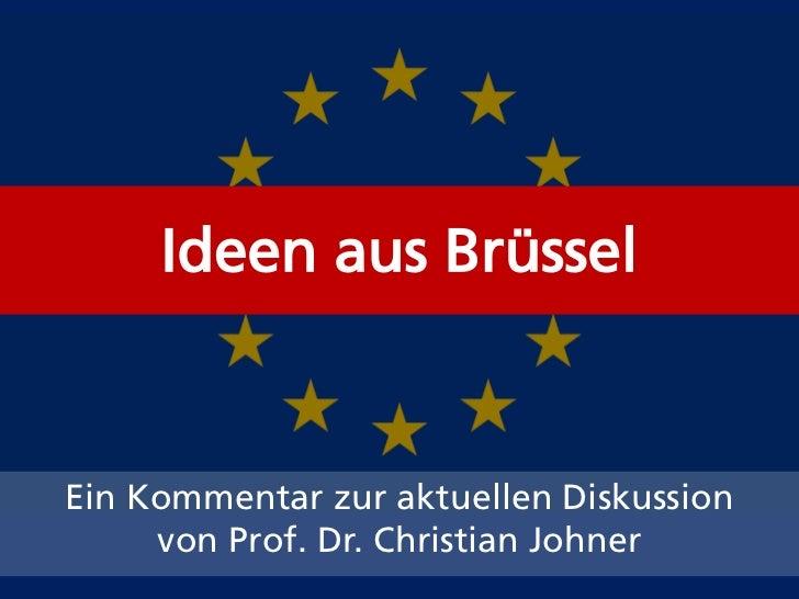 Ideen aus Brüssel<br />Ein Kommentar zur aktuellen Diskussion von Prof. Dr. Christian Johner<br />