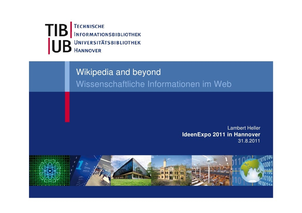 Wikipedia and beyondWissenschaftliche Informationen im Web                                        Lambert Heller          ...