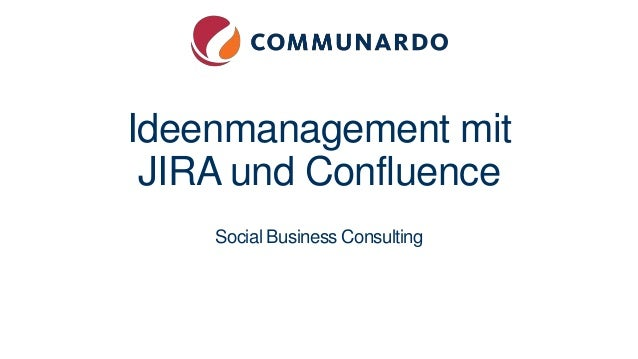 Ideenmanagement mit JIRA und Confluence Social Business Consulting