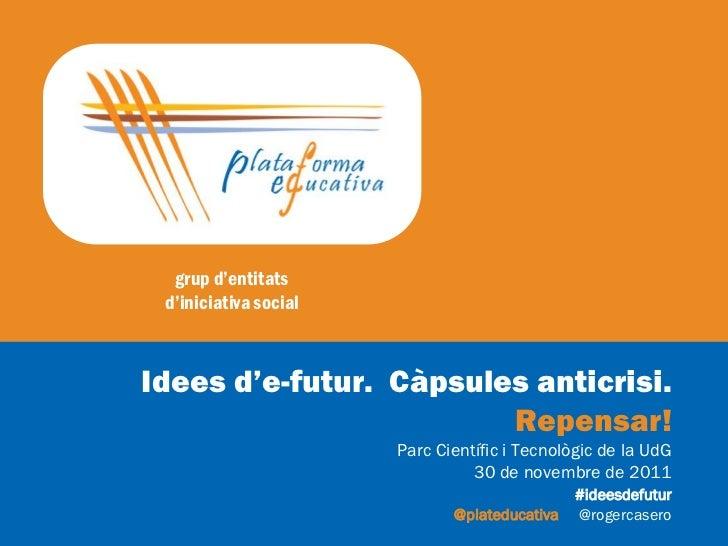 Repensar! Presentació de @PlatEducativa a #ideesdefutur
