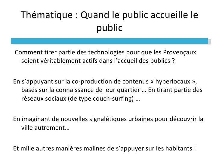 Thématique : Quand le public accueille le public <ul><li>Comment tirer partie des technologies pour que les Provençaux soi...