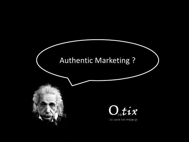Authentic Marketing ?