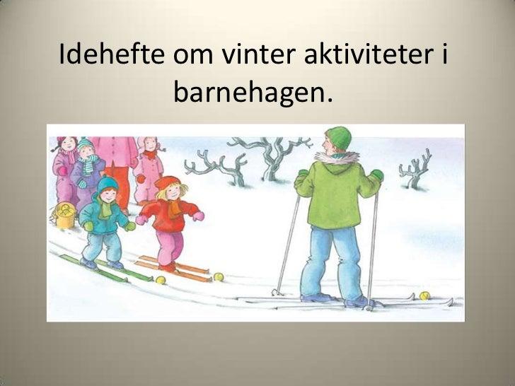 Idehefte om vinter aktiviteter i barnehagen.<br />