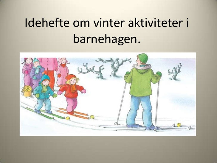 Idehefte om vinter aktiviteter i barnehagen..power point