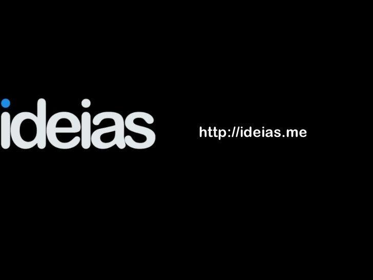 2011 - 16/11 - Empreendendo na web 2.0 através do crowdsourcing (Ideias.me)- II Ciclo de Palestras Empreende Floripa