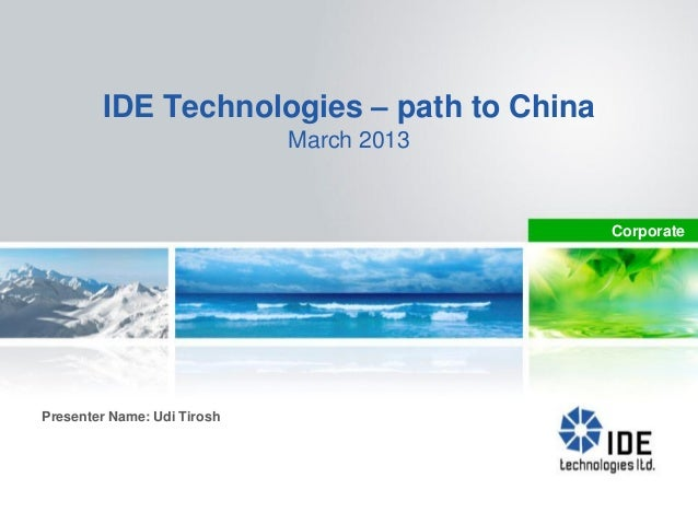 IDE Technologies – path to China                             March 2013                                           Corporat...