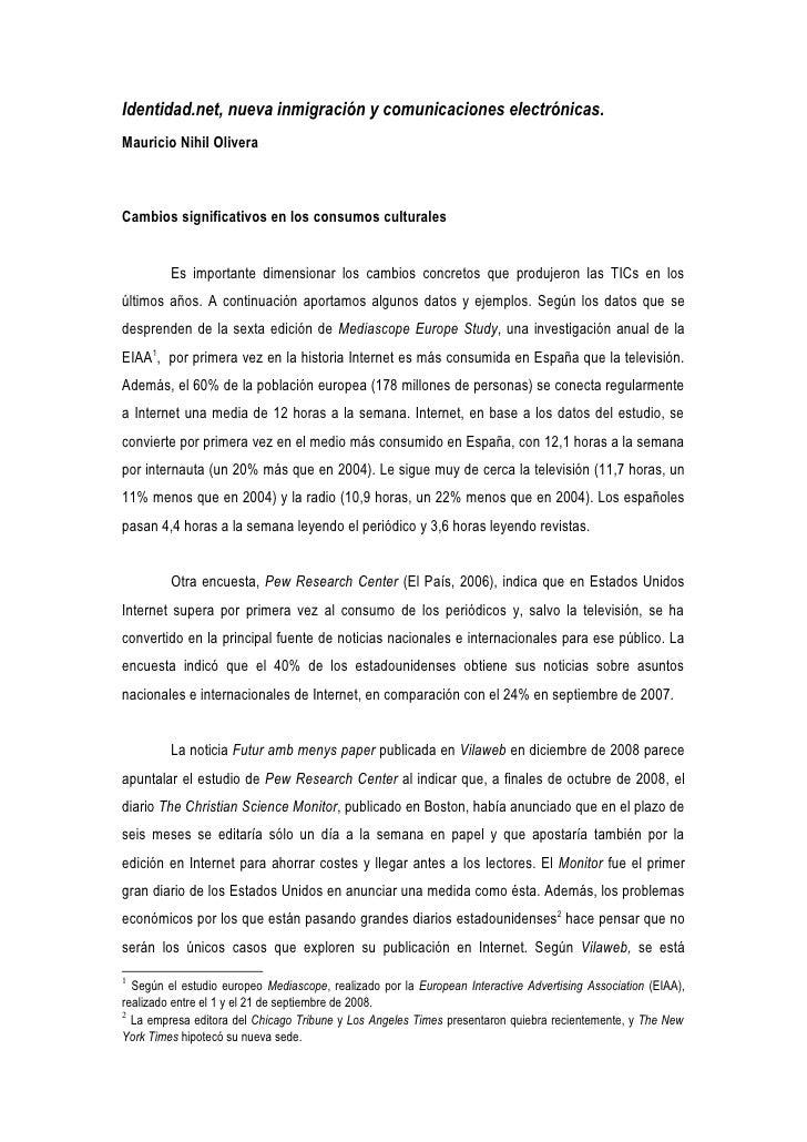 Identidad.net, nueva inmigración y comunicaciones electrónicas. Mauricio Nihil Olivera    Cambios significativos en los co...