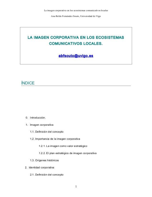 La imagen corporativa en los ecosistemas comunicativos locales Ana Belén Fernández Souto, Universidad de Vigo  LA IMAGEN C...