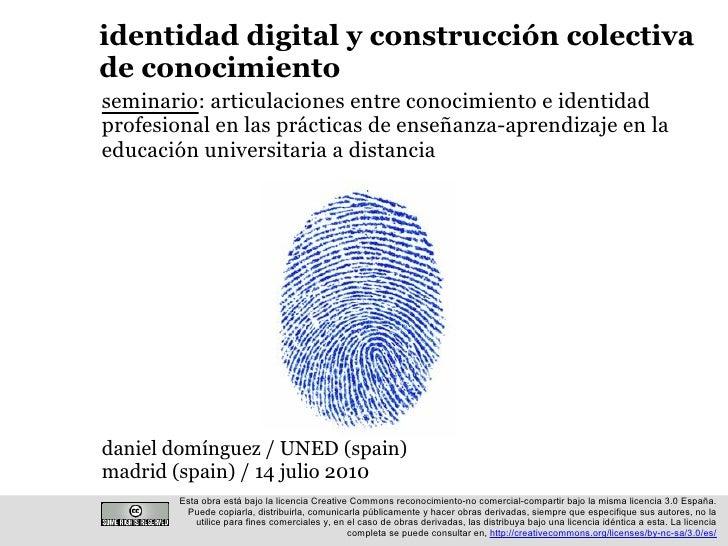 identidad digital y construcción colectiva de conocimiento seminario: articulaciones entre conocimiento e identidad profes...