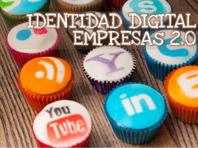 Identidad digital y empresas 2.0