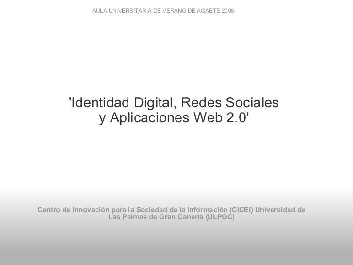 AULA UNIVERSITARIA DE VERANO DE AGAETE 2008     Centro de Innovación para la Sociedad de la Información (CICEI)   Univ...