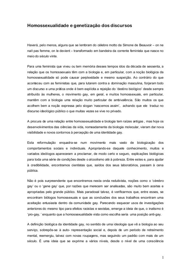 Homossexualidade e genetização dos discursosHaverá, pelo menos, alguns que se lembram do célebre motto da Simone de Beauvo...