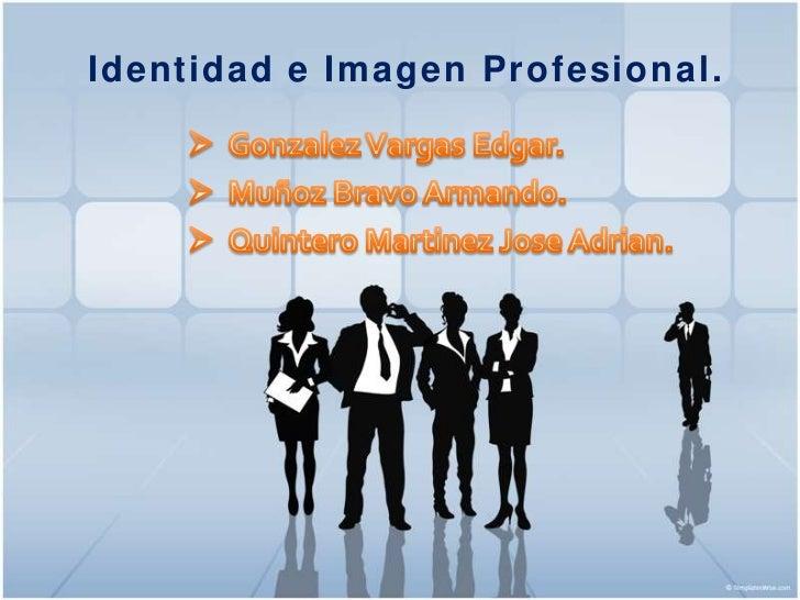 Identidad e Imagen Profesional .