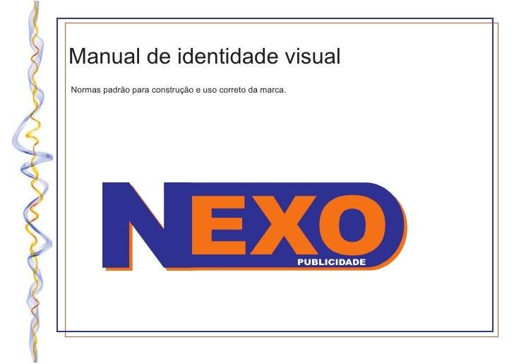 Manual de identidade visualNormas padrão para construção e uso correto da marca.